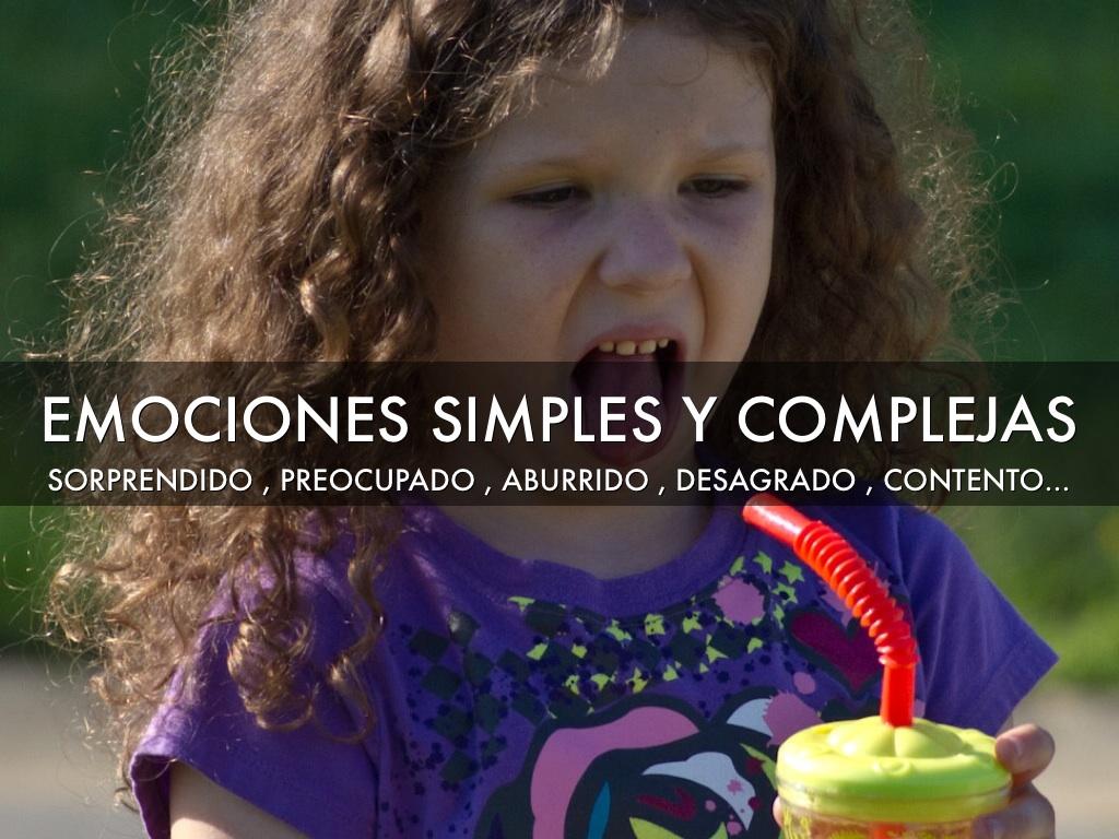 Emociones simples y complejas.