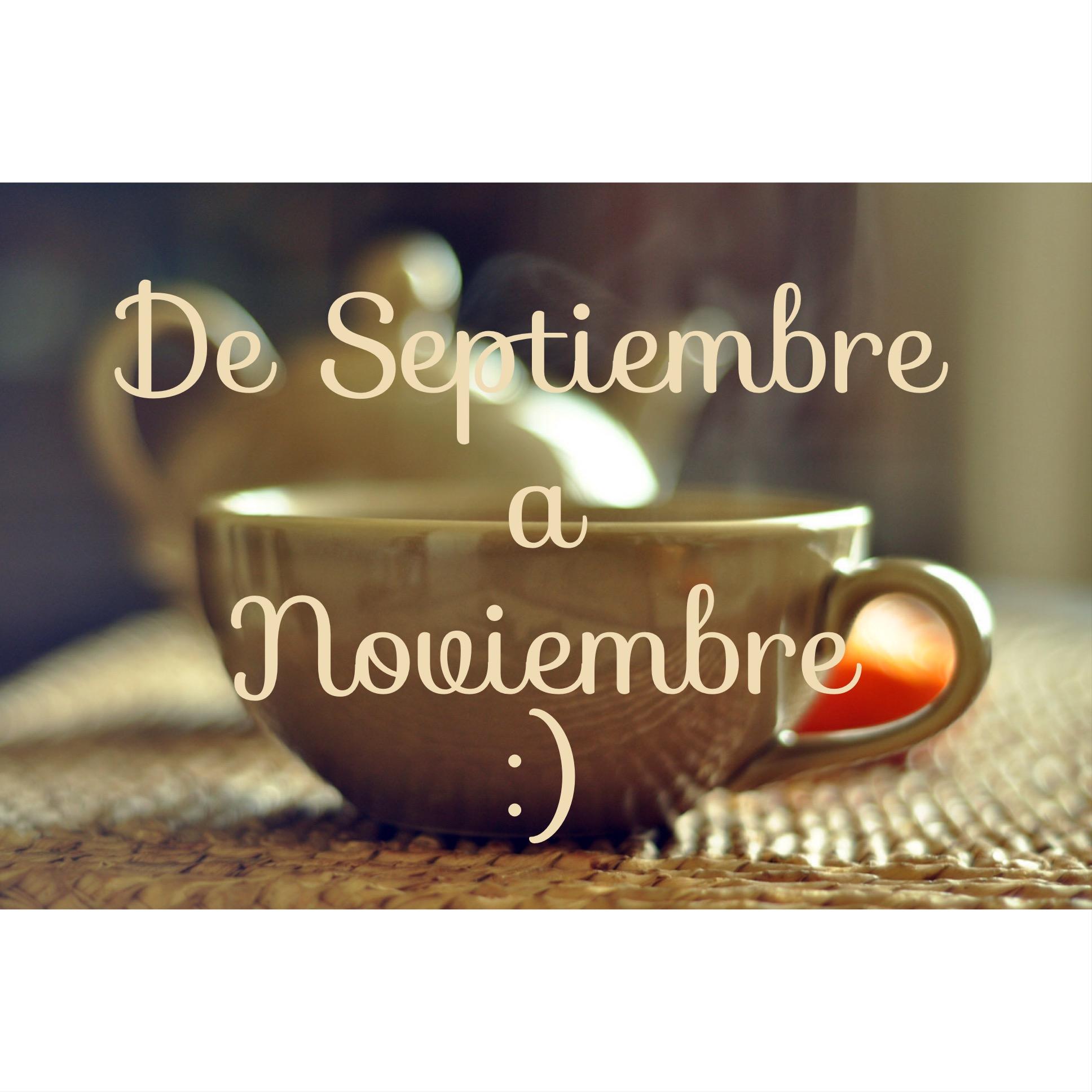 De Septiembre a Noviembre